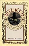 Wicked: The Life and Times of the Wicked Witch of the West (The Wicked Years, #1) cover
