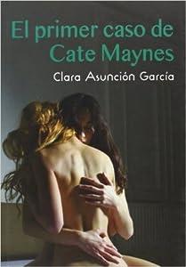 El primer caso de Cate Maynes (Cate Maynes, #1)