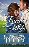 The Farmer Takes a Wife  (Las Morenas,#1)