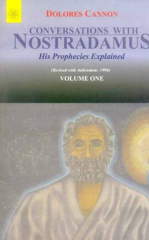 Conversations With Nostradamus: His Prophecies Explaned, Vol