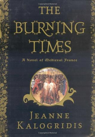 The Burning Times By Jeanne Kalogridis