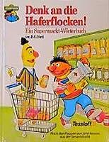 Denk an die Haferflocken! Ein Supermarkt-Wörterbuch