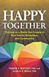 Happy Together: Thriving as a Same-Sex Couple in Your Family, Workplace, and Community (Apa Life Tools)