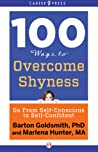 100 Ways to Overcome Shyness by Barton Goldsmith