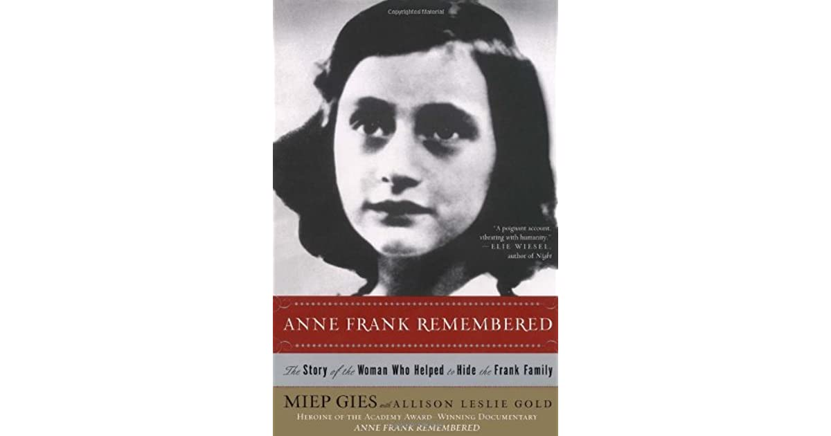 Anne frank remembered the story of the woman who helped to hide anne frank remembered the story of the woman who helped to hide the frank family by miep gies fandeluxe Epub