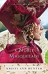 A Noble Masquerade by Kristi Ann Hunter