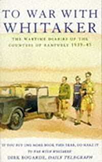 To War with Whitaker: The Wartime Diaries of the Countess of Ranfurly, 1939-1945