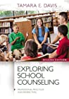 Exploring School Counseling (Professional Practices and Perspectives)