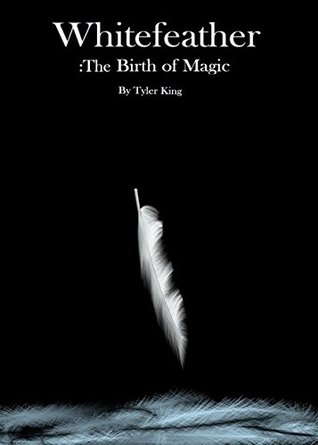 Whitefeather: The Birth of Magic