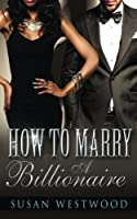 How To Marry A Billionaire