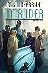Intruder (Foreigner, #13)