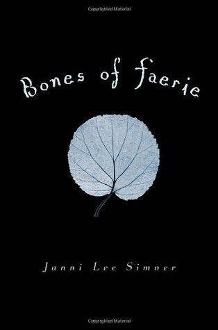 Bones of Faerie (Faerie, #1)