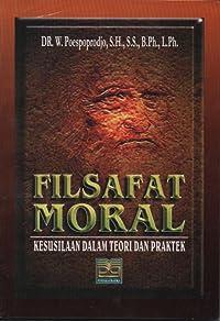 Filsafat Moral: Kesusilaan Dalam Teori dan Praktek
