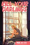 Kill Your Darlings, July 2015