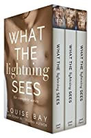 What the Lightning Sees: The Complete Series (Lightning, #1-3)
