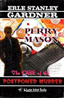 The Case of the Postponed Murder (A Perry Mason Mystery, #82)