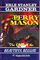 The Case of the Beautiful Beggar (A Perry Mason Mystery, #76)