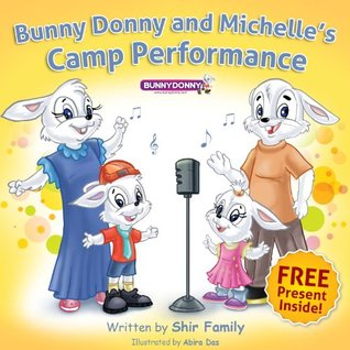 Children's Book: Bunny Donny and Michelle's Camp Performance: Bunny Donny (Funny Bedtime Story Children Books Collection Book 1)