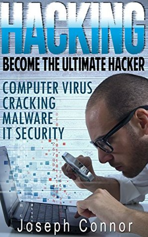 Hacking: Hacking for Beginners - Computer Virus, Cracking, Malware, IT Security - 2nd Edition (Cyber Crime, Computer Hacking, How to Hack, Hacker, Computer Crime, Network Security, Software Security)