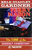 The Case of the Queenly Contestant (A Perry Mason Mystery, #78)