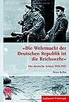 »Die Wehrmacht der Deutschen Republik ist die Reichswehr«. Die deutsche Armee 1918-1921