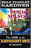 The Case of the Sleepwalker's Niece (A Perry Mason Mystery, #8)