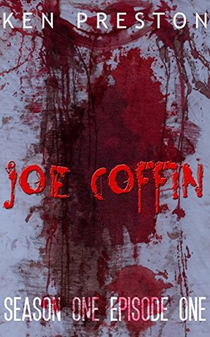 Joe Coffin: Season One, Episode One (Joe Coffin, Season One Book 1)