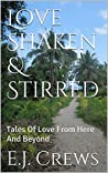 Love Shaken & Stirred: Tales Of Love From Here And Beyond