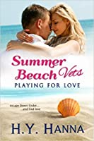 Summer Beach Vets: Playing for Love (Summer Beach Romance, #1)