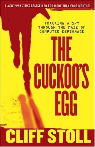 The Cuckoo's Egg: Tracking a Spy Through the Maze of Computer Espionage