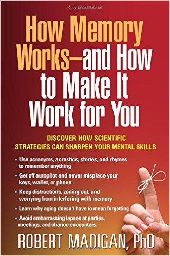 How-Memory-Works-and-How-to-Make-It-Work-for-You