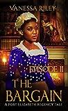 The Bargain: 2 (A Port Elizabeth Regency Tale #2)