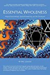 Essential Wholeness: Integral Psychotherapy, Spiritual Awakening, and the Enneagram