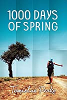 1000 Days of Spring: Travelogue of a hitchhiker