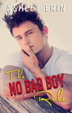 The No Bad Boy Rule by Ashley Erin
