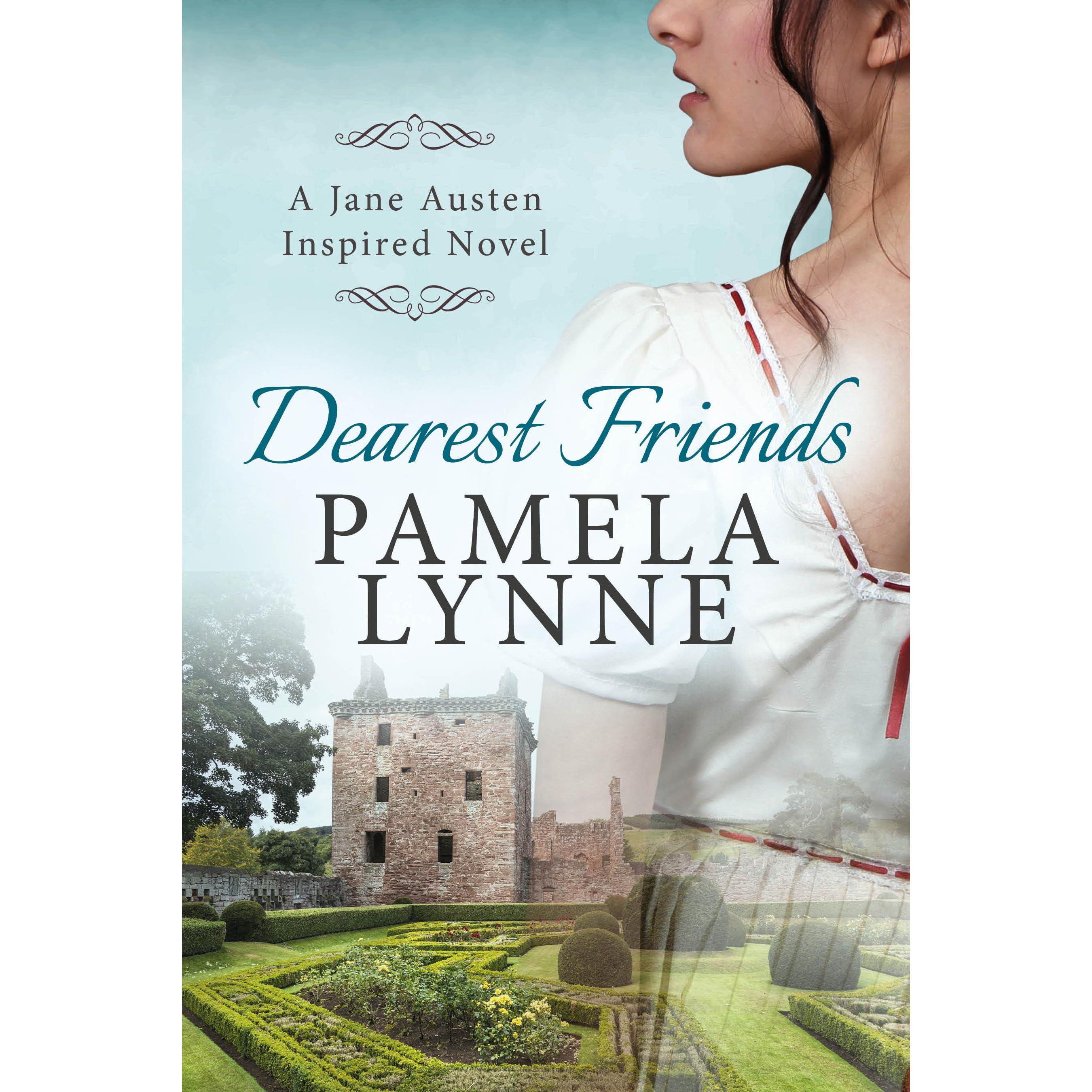 Dearest Friends: A Jane Austen Inspired Novel By Pamela Lynne — Reviews,  Discussion, Bookclubs, Lists