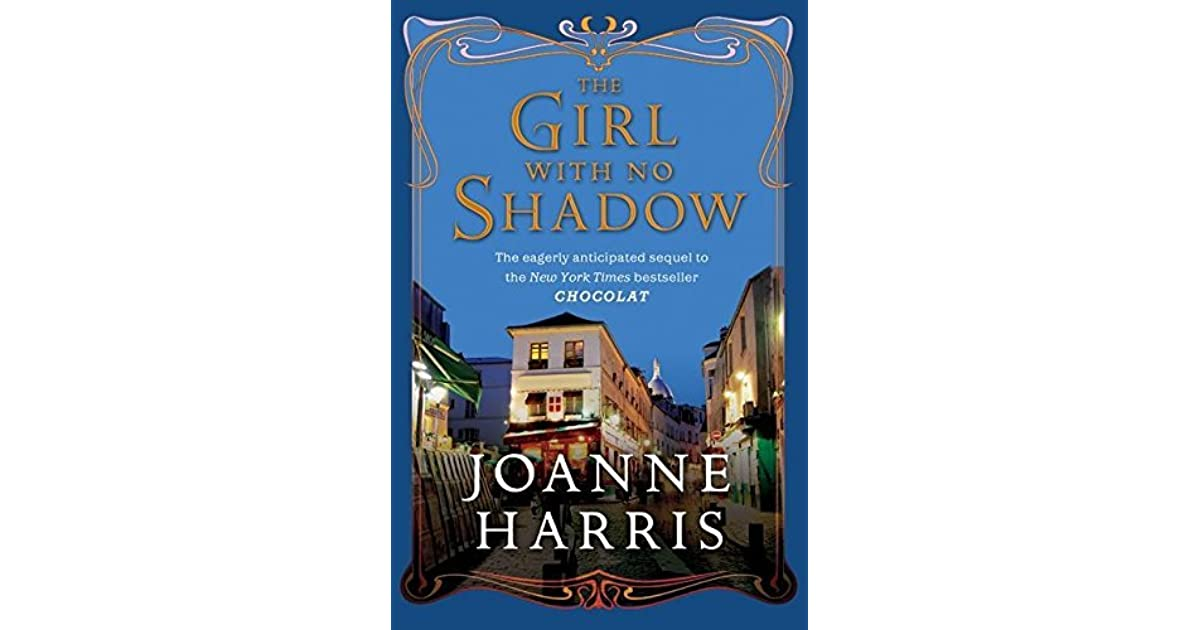The Girl with No Shadow (Chocolat, #2) by Joanne Harris