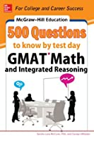McGraw-Hill Education 500 GMAT Math and Integrated Reasoning Questions to Know by Test Day (McGraw-Hill's 500 Questions)