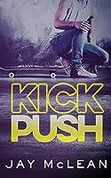 Kick, Push (Kick Push, #1)