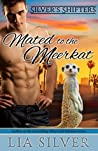 Mated to the Meerkat (Silver's Shifters)