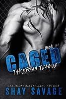 Caged (Takedown Teague) (Volume 1)