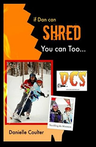 If Dan can Shred - You can Too: Dream It; Live it