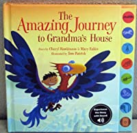 The Amazing Journey to Grandma's House