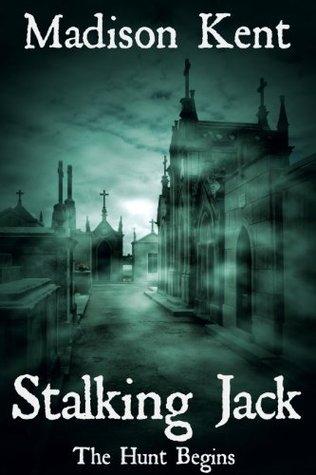 Stalking Jack: The Hunt Begins (Madeline Donovan #1)
