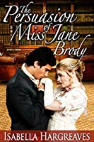 The Persuasion of Miss Jane Brody (The Brody Series Book 1)