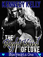 The Right Kind of Love (The Blue Heart Series Book 1)