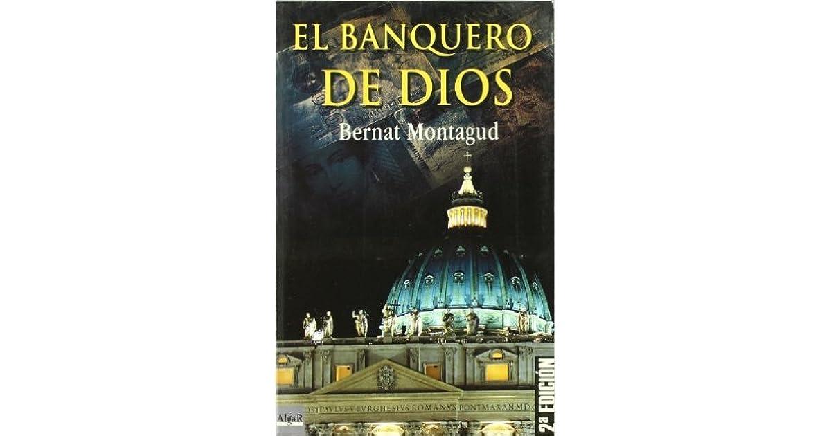 El Banquero De Dios By Bernat Montagud