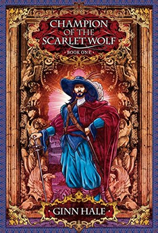 Champion of the Scarlet Wolf, Book One by Ginn Hale