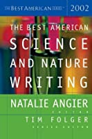 The Best American Science And Nature Writing, 2002
