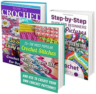 How To Crochet BOX SET 3 IN 1: 55 Most Popular Crochet Stitches + Step-by-Step Guide For Beginners With Pictures: (Crochet patterns, Crochet books, Crochet ... to Corner, Tunisian Crochet, Toymaking)